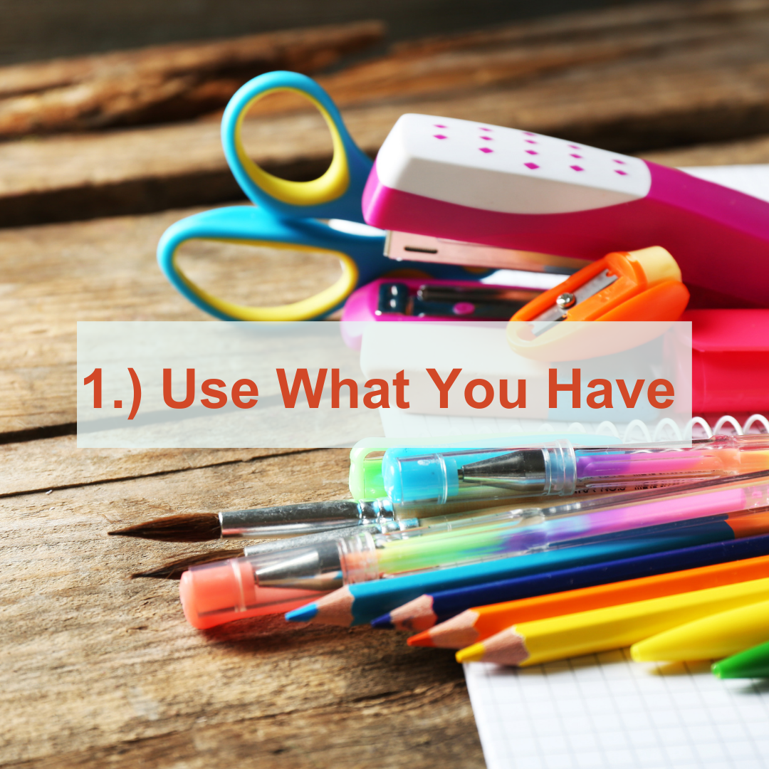 pencils, pens, stapler on table | Use What You Have