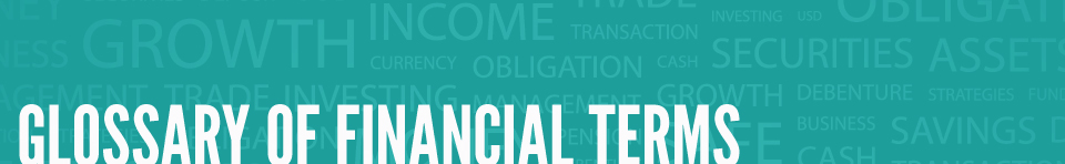 Glossary of Financial Terms - Launch Federal Credit Union