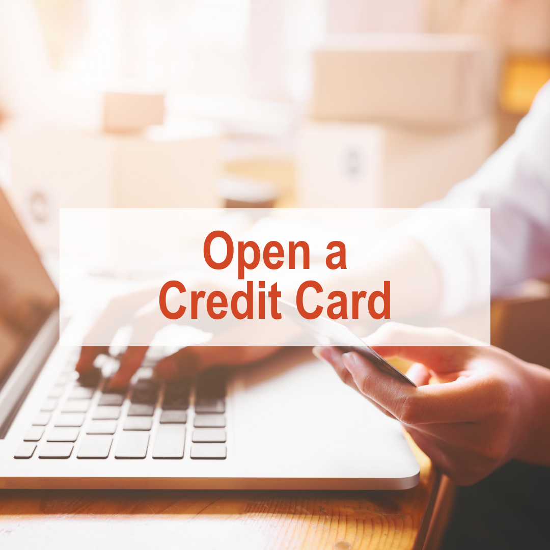 How to Build Credit - Open a Credit Card