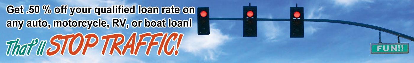 .50%* off your qualified loan rate on FUN! That'll STOP TRAFFIC!