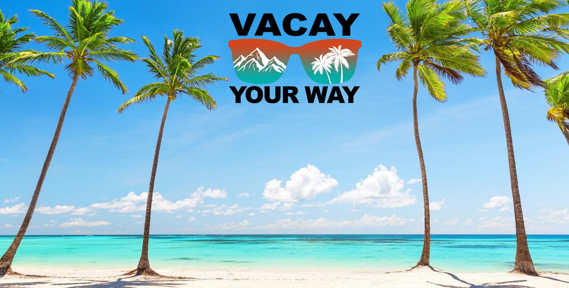 Vacay Your Way